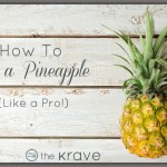 Cooking 101:  How To Cut a Pineapple  (like a pro!)